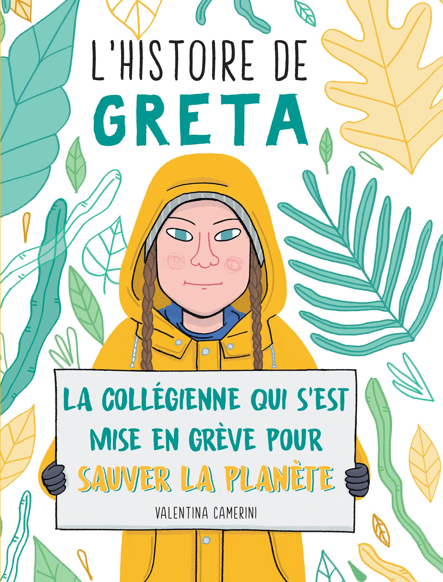 L'HISTOIRE DE GRETA - LA COLLEGIENNE QUI S EST MISE EN GREVE POUR SAUVER LA PLANETE