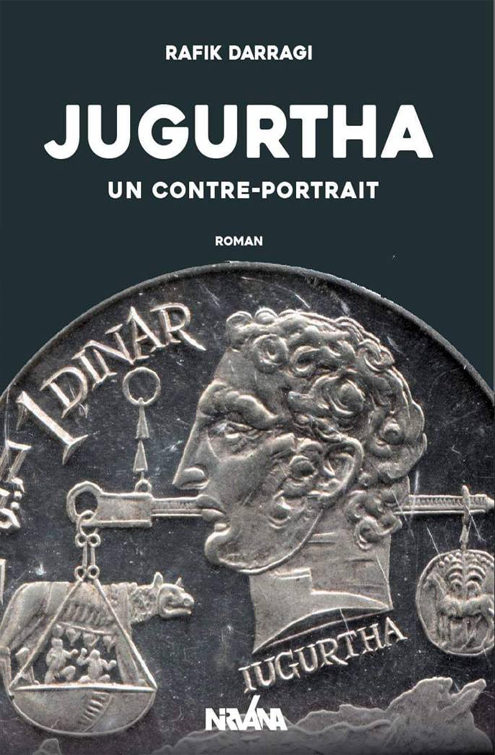 JUGURTHA - UN CONTRE-PORTRAIT