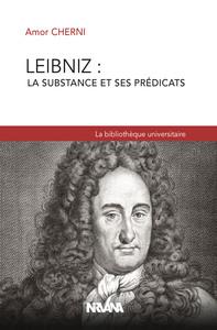 LEIBNIZ : LA SUBSTANCE ET SES PREDICATS