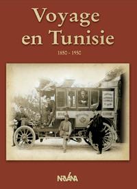 VOYAGE EN TUNISIE 1850-1950