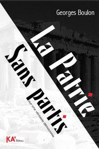 LA PATRIE SANS PARTIS - POUR UNE VERITABLE DEMOCRATIE