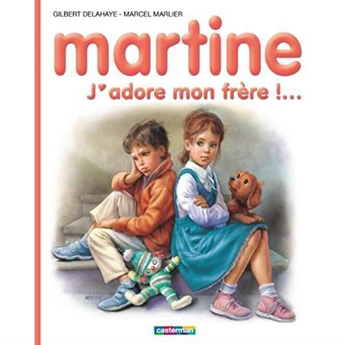 *IS MARTINE J'ADORE MON FRERE