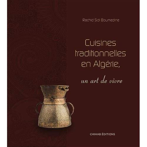 CUISINES TRADITIONNELLES EN ALGERIE, UN ART DE VIVRE