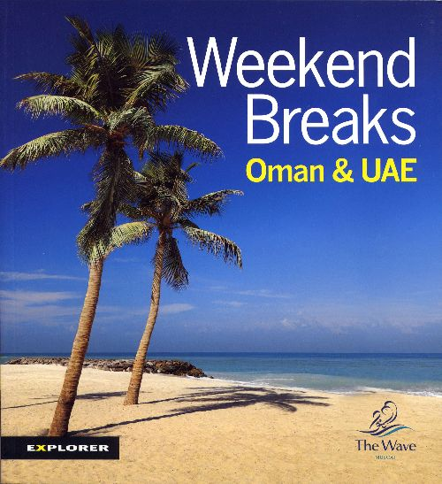 **WEEKEND BREAKS IN OMAN & THE UAE