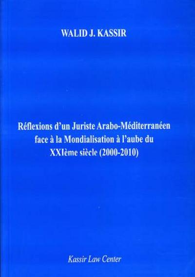 REFLEXIONS D'UN JURISTE ARABO-MEDITERRANEEN FACE A LA MONDIALISATION A L'AUBE DU ... - A L'AUBE DU X