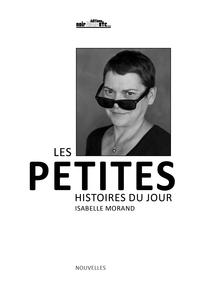 LES PETITES HISTOIRES DU JOUR