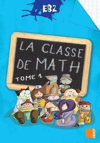 LA CLASSE DE MATH EB2 - LIVRE-CAHIER TOME 1