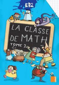 LA CLASSE DE MATH EB2  LIVRE-CAHIER TOME 2