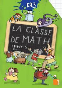 LA CLASSE DE MATH EB3  LIVRE-CAHIER TOME 2