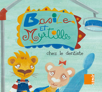BASILE ET MYRTILLE - CHEZ LE DENTISTE