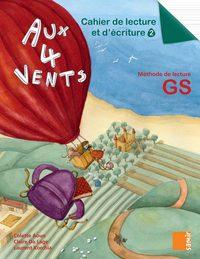 AUX 4 VENTS - CAHIER DE LECTURE ET D ECRITURE 2 GS