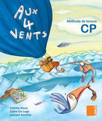 LIVRE DE L'ELEVE CP - AUX 4 VENTS CP