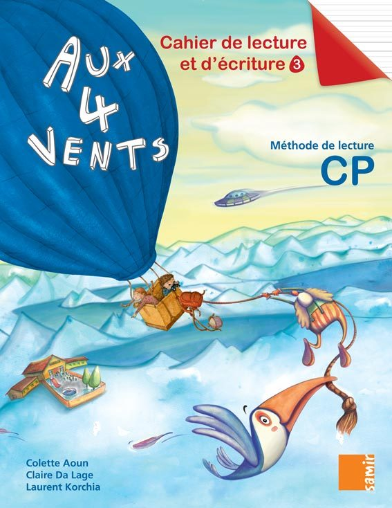 CAHIER DE LECTURE ET D'ECRITURE 3 CP - AUX 4 VENTS CP