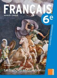 LE FRANCAIS EN CHANTIER - MANUEL 6E