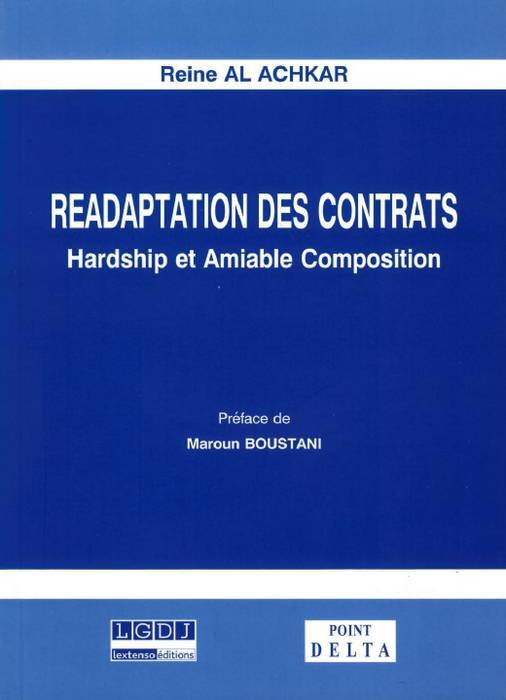 READAPTATION DES CONTRATS. HARDSHIP ET AMIABLE COMPOSITION