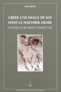 CREER UNE IMAGE DE SOI DANS LE MACHREK ARABE. UN PARCOURS SEME D'EMBU CHE