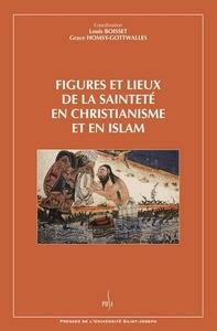 FIGURES ET LIEUX DE LA SAINTETE EN CHRISTIANISME ET EN ISLAM