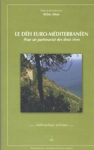 LE DEFI EURO-MEDITERRANEEN. POUR UN PARTENARIAT DES DEUX RIVES