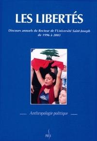 LES LIBERTES. DISCOURS ANNUELS DU RECTEUR DE L'UNIVERSITE SAINT-JOSEP H DE 1996 A 2003