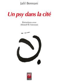 UN PSY DANS CITE : ENTRETIENS AVEC AHMED EL AMRAOUI