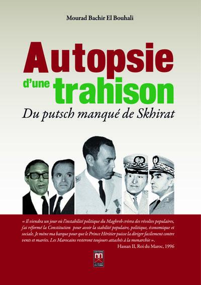 AUTOPSIE D UNE TRAHISON : DU PUTSCH MANQUE DE SKHIRAT
