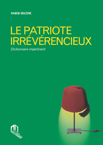 PATRIOTE IRREVERENCIEUX (LE) : DICTIONNAIRE IMPERTINENT