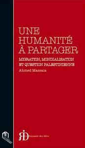 UNE HUMANITE A PARTAGER : MIGRATION, MONDIALISATION ET QUESTION PALESTIENNE