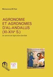 AGRONOMIE ET AGRONOMES D'AL-ANDALUS  (XI - XIVE S)