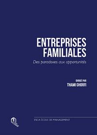 ENTREPRISES FAMILIALES : DES PARADOXES AUX OPPORTUNITES