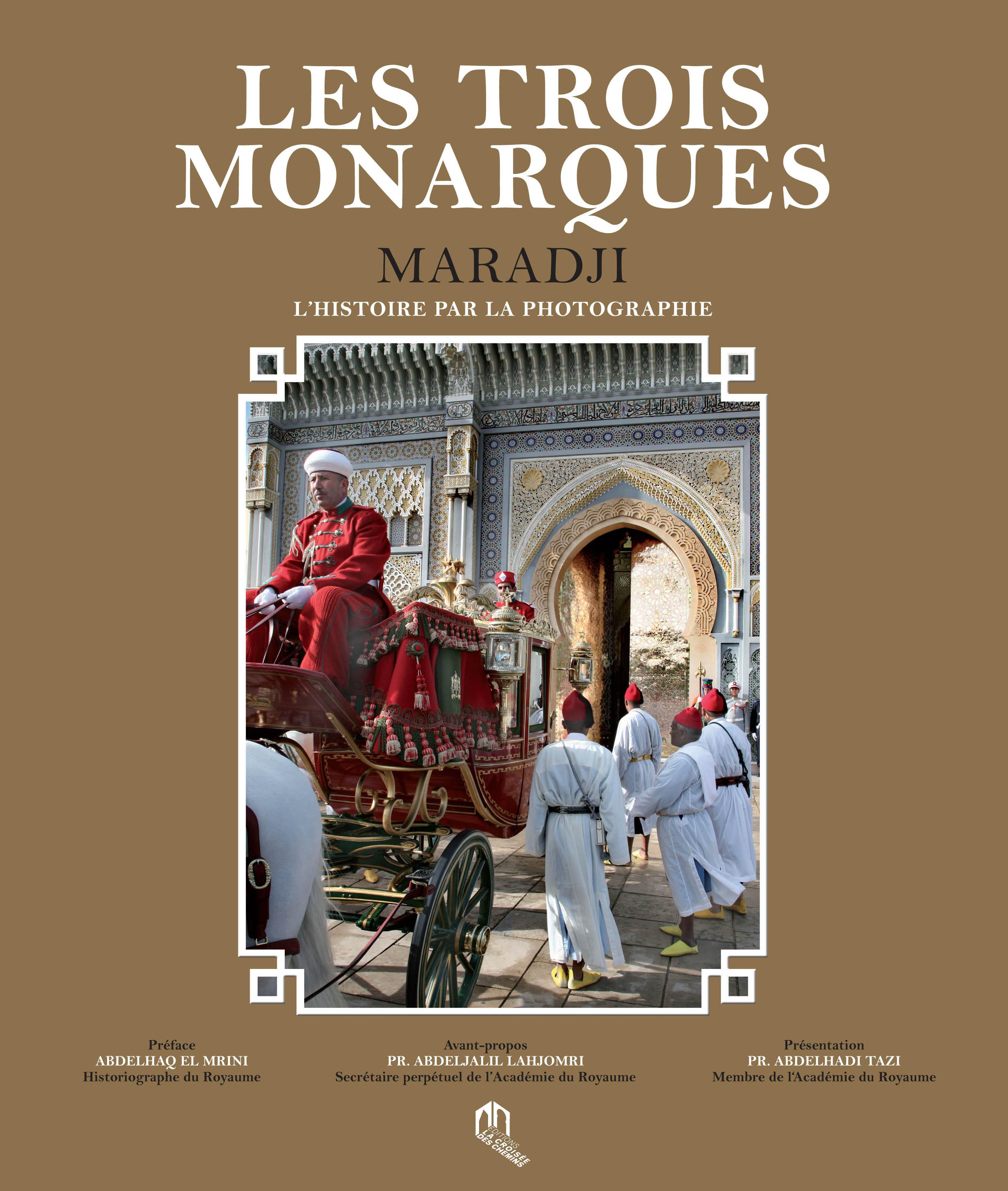 LES TROIS MONARQUES, L HISTOIRE PAR LA PHOTOGRAPHIE