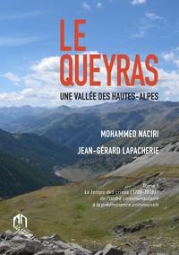 QUEYRAS UNE VALLEE DES HAUTES-ALPES, (LE) - TOME 1 : LE TEMPS DES CRISES (1789-1918) DE L'ORDRE COMM