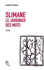 SLIMANE LE JARDINIER DES MOTS