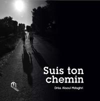 SUIS TON CHEMIN