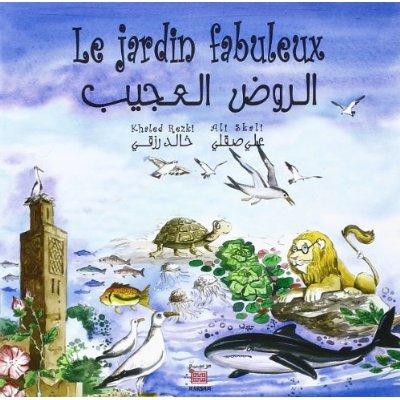 LE JARDIN FABULEUX (ARABE/FRANCAIS)