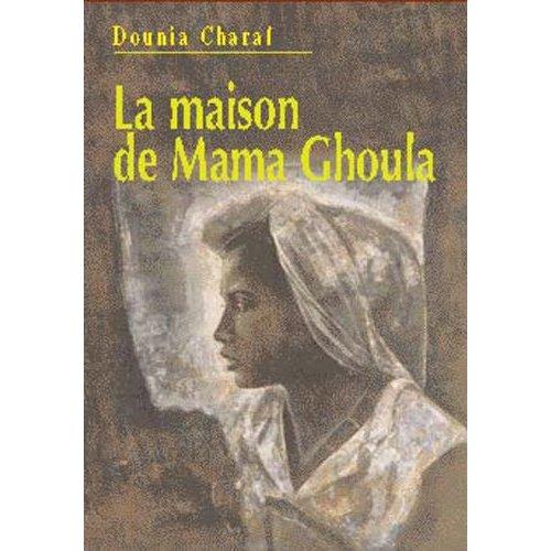 MAISON DE MAMA GHOULA (LA)