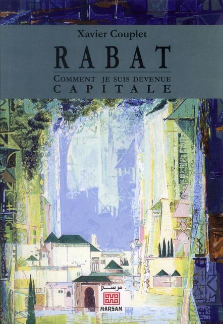 RABAT : COMMENT JE SUIS DEVENUE CAPITALE