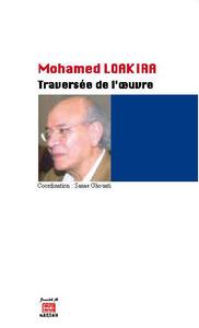MOHAMED LOAKIRA : TRAVERSEE DE L'OEUVRE