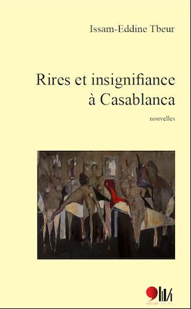RIRES ET INSIGNIFIANCE A CASABLANCA (NOUVELLES)