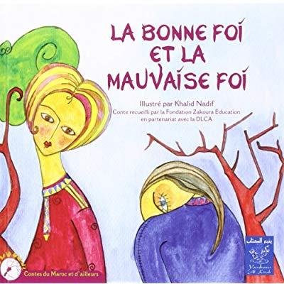 BONNE FOI ET LA MAUVAISE FOI (LA) (BILINGUE FRANCAIS-ARABE)