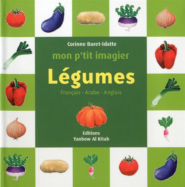 MON P TIT IMAGIER : LEGUMES (FRANCAIS-ARABE-ANGLAIS)