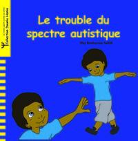 TROUBLE DU SPECTRE AUTISTIQUE (LE)