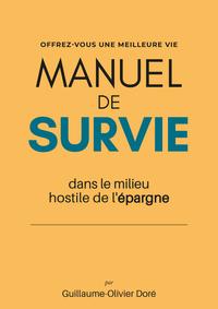 MANUEL DE SURVIE - DANS LE MILIEU HOSTILE DE L'EPARGNE