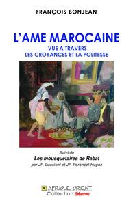 AME MAROCAINE VUE A TRAVERS LES CROYANCES ET LA POLITESSE, (L')