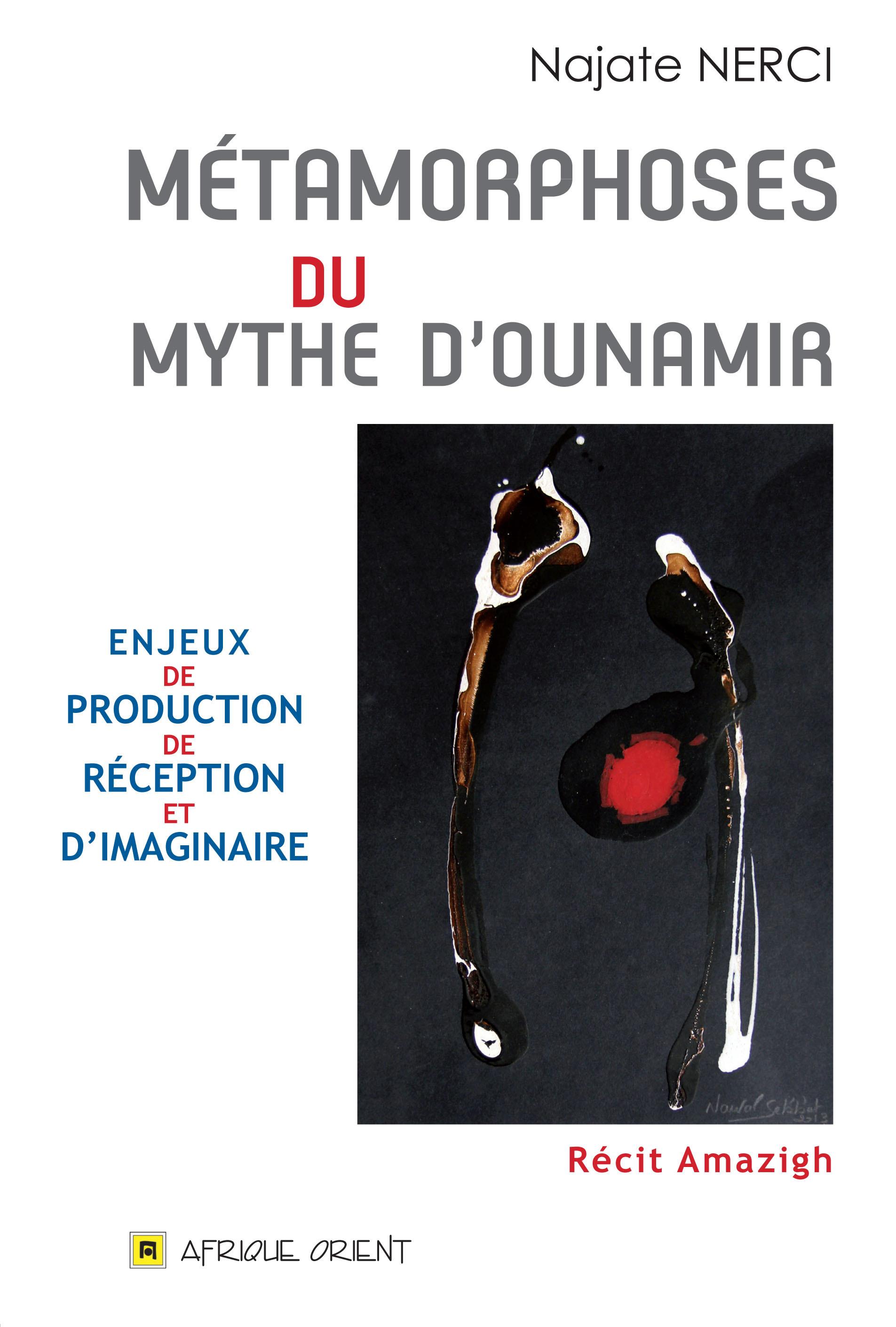 METAMORPHOSES DU MYTHE D'OUNAMIR