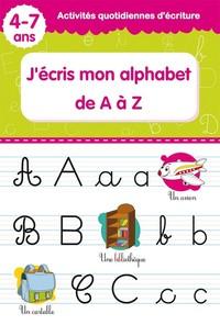 J'ECRIS MON ALPHABET DE A A Z