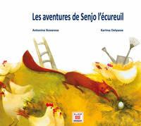 AVENTURES DE SENJO L ECUREUIL (LES)