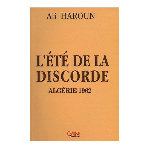 L'ETE DE LA DISCORDE: ALGERIE 1962