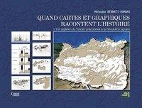 QUAND CARTES ET GRAPHIQUES RACONTENT L'HISTOIRE : L EST ALGERIEN DU FONCIER PRECOLONIAL A LA REVOLUT