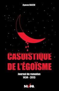 CASUISTIQUE DE L'EGOISME, JOURNAL DU RAMADAN 1434-2013