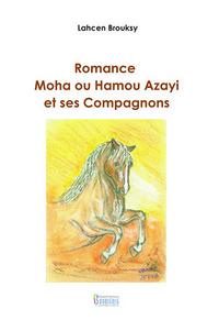ROMANCE MOHA OU HAMOU AZAYI ET SES COMPAGNONS